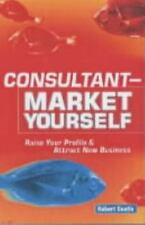 Consultant - Market Yourself : Raise Your Profile and Attract New Business by...