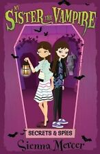 Secrets and Spies (My Sister the Vampire), Mercer, Sienna, New Book