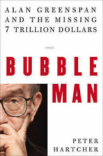Bubble Man: Alan Greenspan and the Missing 7 Trillion Dollars-ExLibrary