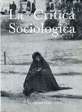 Franco Ferrarotti = LA CRITICA SOCIOLOGICA N° 25 PRIMAVERA 1973