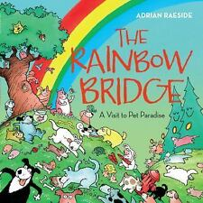 The Rainbow Bridge : A Visit to Pet Paradise by Adrian Raeside (2012)