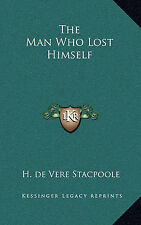 The Man Who Lost Himself by Henry De Vere Stacpoole (E-Book)