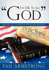 """It's OK To Say """"God"""": Prelude to a Constitutional Renaissance"""