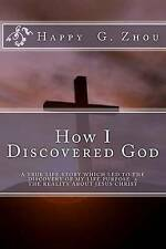 How I Discovered God Challenges Modern Day Christian by Zhou MR Happy G