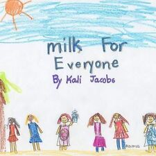 Milk For Everyone by Jacobs, Kali