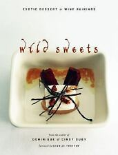 WILD SWEETS Exotic Desserts and Wine Pairings