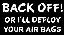 WHITE Vinyl Decal Back off or deploy airbags tailgate follow truck funny sticker