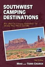 Southwest Camping Destinations RV and Car Camping 2nd Edition Mike Church Book