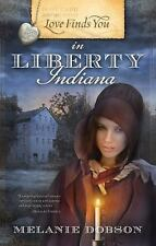 Love Finds You in Liberty, Indiana, Dobson, Melanie, Good Book
