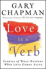 LOVE IS A VERB a Hardcover book by Gary Chapman FREE USA SHIPPING LoVe IS AlIvE