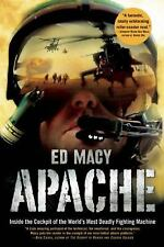 Apache: Inside the Cockpit of the World's Most Deadly Fighting Machine by Macy,