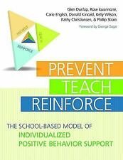 Prevent-Teach-Reinforce : The School-Based Model of Individualized Positive...