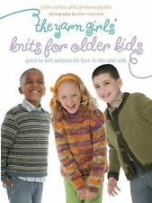 The Yarn Girls' Guide to Knits for Older Kids: Quick-to-Knit Patterns for Four-