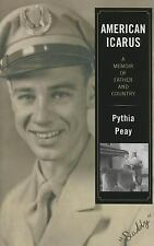 American Icarus: A Memoir of Father and Country by Pythia Peay