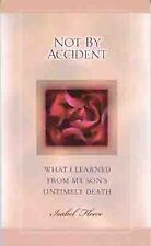 Not By Accident: What I Learned from My Son's Untimely Death, Fleece, Isabel