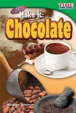 Make It: Chocolate (TIME for Kids Nonfiction Readers)