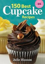 150 Best Cupcake Recipes by Julie Hasson (2012, Paperback)