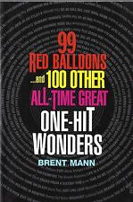 99 Red Balloons & 100 Other All-Time Great One-Hit Wonders by Brent Mann (2003)