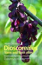 World Checklist of Dioscorales : Yams and Their Allies by Richard M. K....
