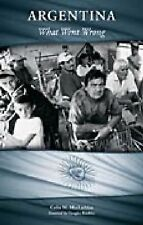 Argentina: What Went Wrong (Greenwood Encyclopedias of Mod), Colin M. MacLachlan
