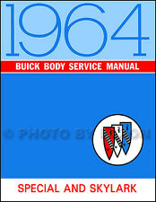 1964 Buick Special and Skylark Body Shop Manual for Repair and Service 64