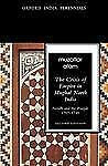The Crisis of Empire in Mughal North India: Awadh and Punjab, 1707-48 Second Edi