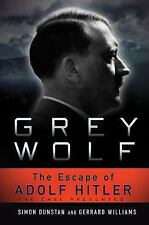 Grey Wolf: The Escape of Adolf Hitler by Dunstan, Simon, Williams, Gerrard