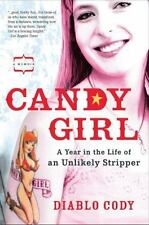 Candy Girl: A Year in the Life of an Unlikely Stripper Cody, Diablo Paperback