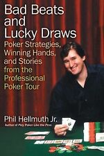 Bad Beats and Lucky Draws : Poker Strategies, Winning Hands, and Stories from...