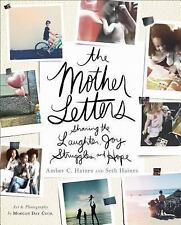 The Mother Letters : Sharing the Laughter, Joy, Struggles, and Hope by Amber...