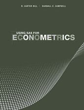 Using SAS for Econometrics by Hill, R. Carter; Campbell, Randall C.