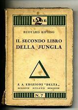 Ruyard Kipling # IL SECONDO LIBRO DELLA JUNGLA # S.A. Edizioni Delta 1928