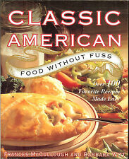 Classic American Food Without Fuss: Over 100 Favorite Recipes Made Easy, PB