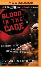 Blood in the Cage : Mixed Martial Arts, Pat Miletich, and the Furious Rise of...