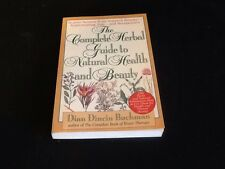 The Complete Herbal Guide to Natural Health and Beauty by Dian Dincin Buchman...