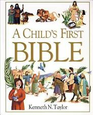 A Child's First Bible by Kenneth N. Taylor (2000, Hardcover)