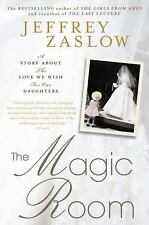 The Magic Room: A Story About the Love We Wish for Our Daughters Zaslow, Jeffre
