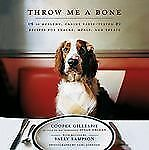 Throw Me a Bone: 50 Healthy, Canine Taste-Tested Recipes for Snacks, Meals, and