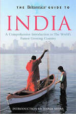The Britannica Guide to India: A Comprehensive Introduction to the World?s Faste