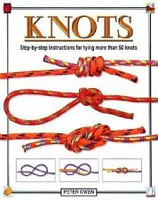NEW ~ KNOTS : Step-by-Step Instructions for Tying More Than 50 Knots ~Peter Owen
