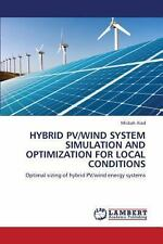 Hybrid Pv/Wind System Simulation and Optimization for Local Conditions by...