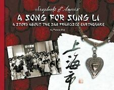 A Song for Sung Li: A Story of the San Francisco Earthquake (Scrapbook-ExLibrary