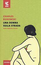 LIBRO Una donna sulla strada. Testo inglese a fronte. Charles Bukowski