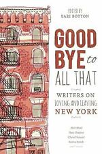 Goodbye to All That: Writers on Loving and Leaving New York, , New Book