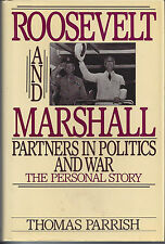 Roosevelt and Marshall : The War They Fought, the Change They Wrought