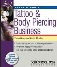 Start and Run Business: Start and Run a Tattoo and Body Piercing Studio by...