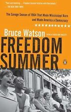 Freedom Summer: The Savage Season of 1964 That Made Mississippi Burn and Made Am