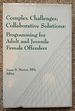 Complex Challenges Collaborative Solution Adult Juvenile Female Offenders Morton
