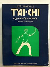 TAI CHI GYMNASTIQUE CHINOISE THEORIE PRATIQUE 1974 AXEL ANNEVILLE
