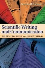 Scientific Writing and Communication: Papers, Proposals, and Presentations by H